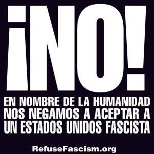 No! En nombre de la humanidad, Nos Negamos a Aceptar un Estados Unidos Fascista!